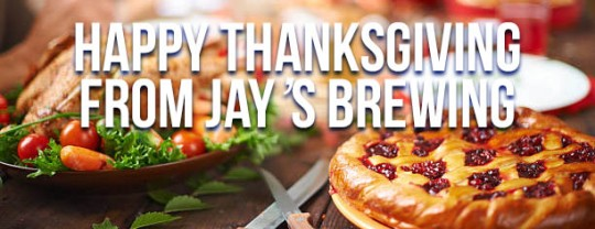 Happy Thanksgiving from Jay's Brewing